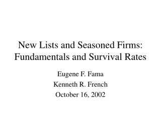 New Lists and Seasoned Firms: Fundamentals and Survival Rates
