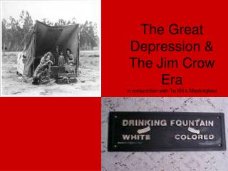 The Great Depression & The Jim Crow Era in conjunction with To Kill a Mockingbird