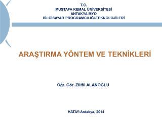 T.C. MUSTAFA KEMAL ÜNİVERSİTESİ ANTAKYA MYO BİLGİSAYAR PROGRAMCILIĞI-TEKNOLOJİLERİ