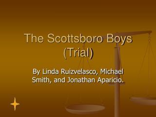 The Scottsboro Boys (Trial)