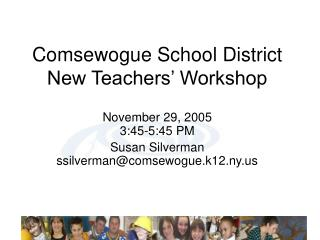 Comsewogue School District New Teachers' Workshop