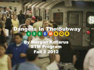 Dangers In The Subway