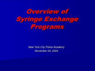 Overview of  Syringe Exchange Programs