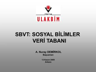 A. Nuray DEMİRKOL Başuzman 13 Kasım 2009 Ankara