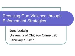 Reducing Gun Violence through Enforcement Strategies