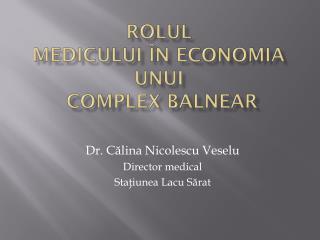 ROLUL  MEDICULUI ÎN ECONOMIA  UNUI  COMPLEX BALNEAR