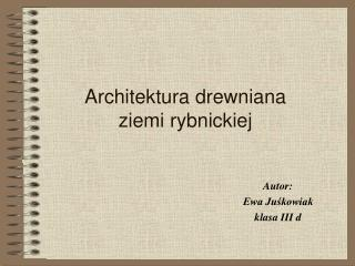Architektura drewniana  ziemi rybnickiej