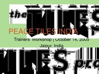 PEACE TILES INDIA