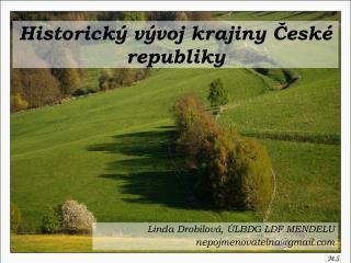 Historický vývoj krajiny České republiky
