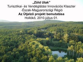 """""""Zöld Utak"""" Turisztikai- és Vendéglátási Innovációs Klaszter  -Észak-Magyarországi Régió"""