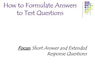 How to Formulate Answers to Test Questions