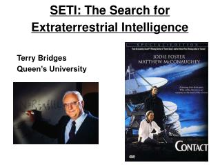 SETI: The Search for Extraterrestrial Intelligence Terry Bridges Queen's University