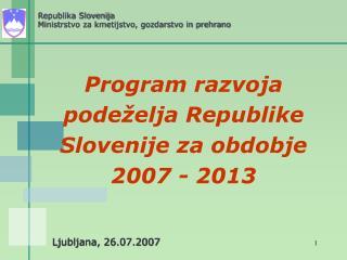 Program razvoja podeželja Republike Slovenije za obdobje 2007 - 2013