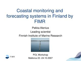 Coastal monitoring and forecasting systems in Finland by FIMR