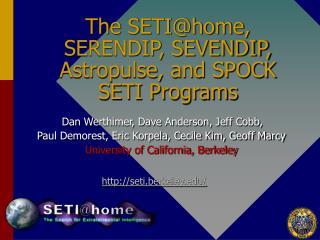 The SETI@home, SERENDIP, SEVENDIP, Astropulse, and SPOCK SETI Programs