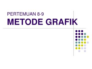 PERTEMUAN 8-9 METODE GRAFIK