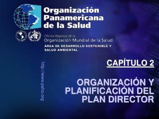 ORGANIZACIÓN Y PLANIFICACIÓN DEL PLAN DIRECTOR