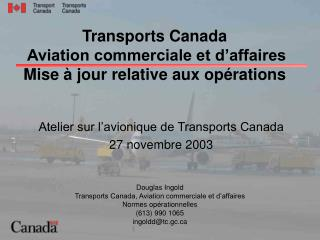 Transports Canada   Aviation commerciale et d�affaires Mise � jour relative aux op�rations