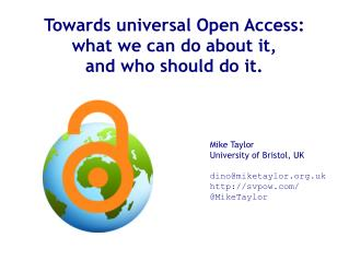 Towards universal Open Access: what we can do about it, and who should do it.