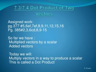 7.3/7.4 Dot Product of Two Vectors