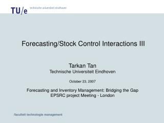 Forecasting/Stock Control Interactions III