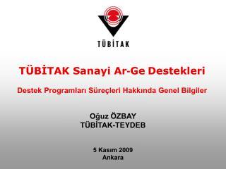 Oğuz ÖZBAY TÜBİTAK-TEYDEB 5 Kasım 2009 Ankara