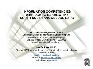 INFORMATION COMPETENCIES: A BRIDGE TO NARROW THE  NORTH-SOUTH  KNOWLEDGE GAPS