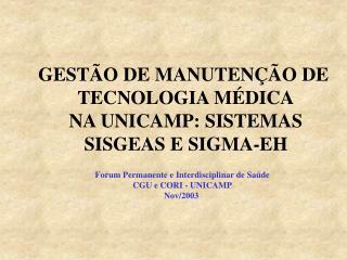 GESTÃO DE MANUTENÇÃO DE  TECNOLOGIA MÉDICA  NA UNICAMP: SISTEMAS  SISGEAS E SIGMA-EH