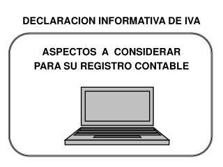 DECLARACION INFORMATIVA DE IVA