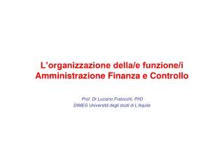L'organizzazione della/e funzione/i Amministrazione Finanza e Controllo