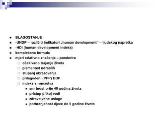 """BLAGOSTANJE -UNDP – različiti indikatori """"human development"""" – ljudskog napretka"""