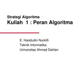 Strategi Algoritma Kuliah  1 : Peran Algoritma