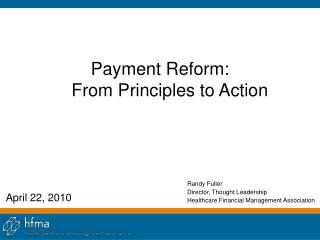 Payment Reform:      From Principles to Action