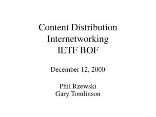 Content Distribution Internetworking IETF BOF