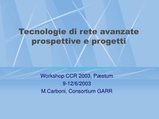 Tecnologie di rete avanzate prospettive e progetti