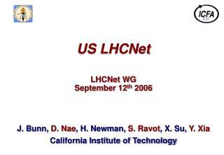 US LHCNet LHCNet WG September 12 th  2006
