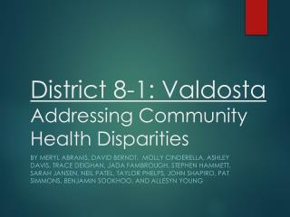District 8-1: Valdosta  Addressing Community Health Disparities