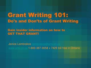 Janice Lambrakos  jlambrakos@arts.on arts.on  1-800-387-0058 x 7429 toll free in Ontario