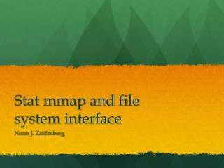 Stat mmap and file system interface