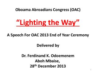 "Oboama Abroadians Congress (OAC) ""Lighting the Way"" A Speech For OAC 2013 End of Year Ceremony"