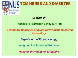 TCM HERBS AND DIABETES Lecture by  Associate Professor Benny K H Tan