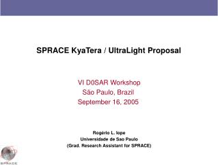 SPRACE KyaTera / UltraLight Proposal