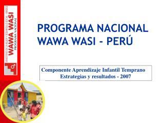 PROGRAMA NACIONAL  WAWA WASI - PER
