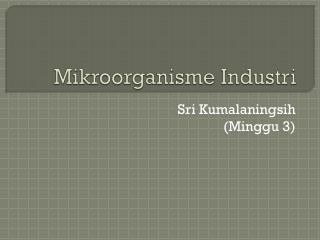 Mikroorganisme Industri