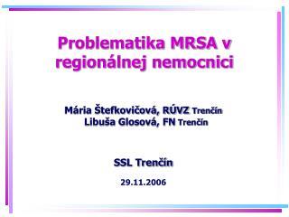 Problematika MRSA v regionálnej nemocnici