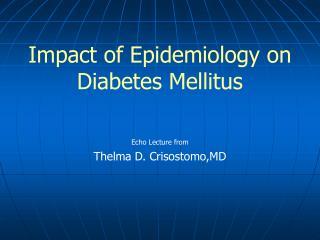 Impact of Epidemiology on Diabetes Mellitus