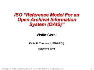 ISO �Reference Model For an Open Archival Information System (OAIS)� Vis�o Geral