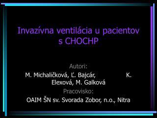 Invazívna ventilácia u pacientov  s CHOCHP