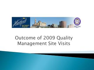 Outcome of 2009 Quality  Management Site Visits