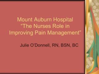 "Mount Auburn Hospital ""The Nurses Role in Improving Pain Management"""